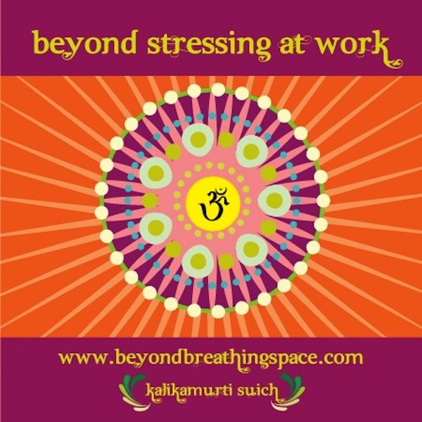 beyond stressing at work