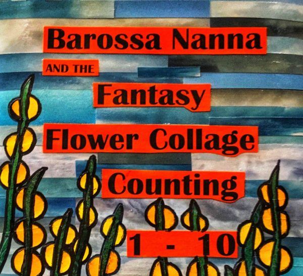 Barossa Nanna and the Fantasy Flower Collage Counting 1-10